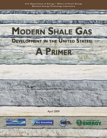 Modern Shale Gas Development in the United States: A Primer