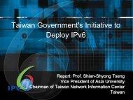 IPv6 Deployment Status in Taiwan The 1st Global IPv6 Summit in AP