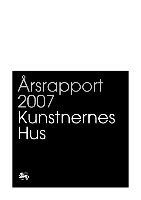 Årsrapport 2007 Kunstnernes Hus