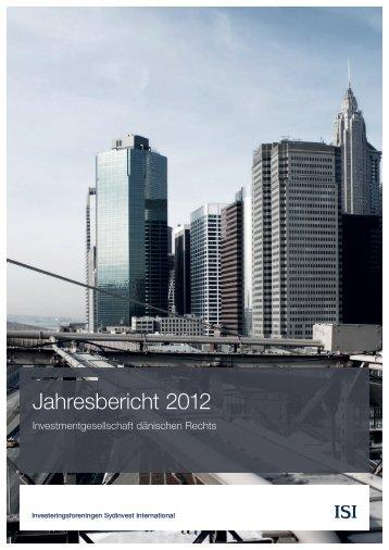 Jahresbericht 2012 - Investeringsforeningen Sydinvest ... - ISI.de
