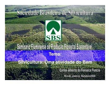 Tema: Silvicultura: Uma atividade do Bem - Sociedade Brasileira de ...