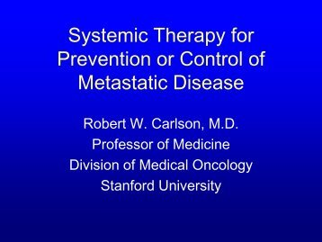 Systemic Therapy for Prevention or Control of Metastatic Disease