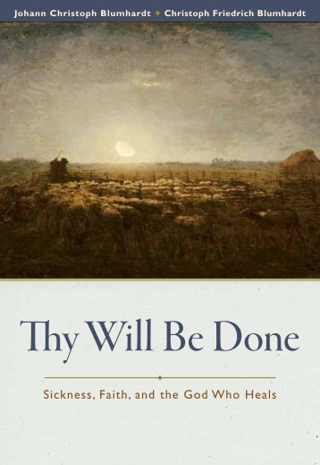 Thy Will Be Done: Sickness, Faith, and the God who Heals - Plough