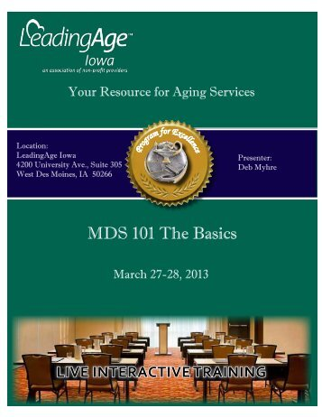 MDS 101 The Basics - Iowa Association of Homes & Services for the ...