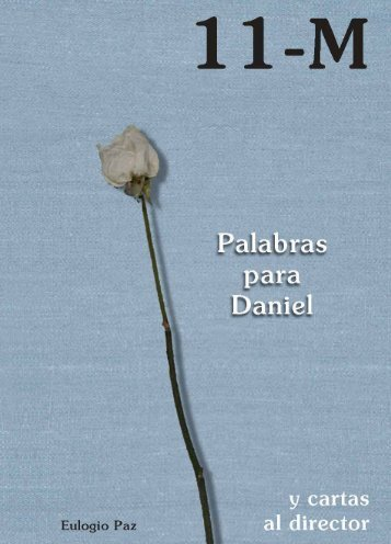 11-M Palabras para Daniel y cartas al director - Asociación 11M ...