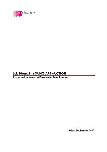 Jubiläum: 5. YOUNG ART AUCTION - artware