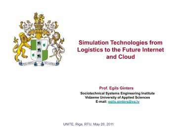 Simulation Technologies from Logistics to the Future Internet and ...