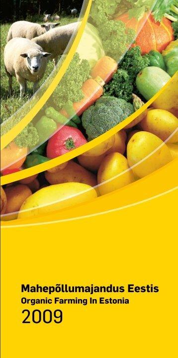 Mahepõllumajandus Eestis 2009 / Organic farming in ... - Maheklubi