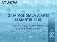ZIUA MONDIALĂ A APEI 22 MARTIE 2010 - Aquatim