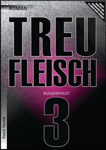 TREUFLEISCH - DRITTES KAPITEL (Russenfrust am Sonntag)