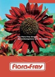 Die Flora Frey Gruppe Gartenkompetenz seit 100 Jahren