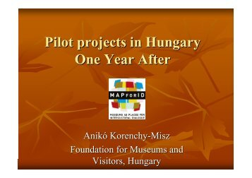 Pilot projects in Hungary One Year After