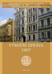 výroční zpráva 2007 - Fakulta sociálních věd - Univerzita Karlova