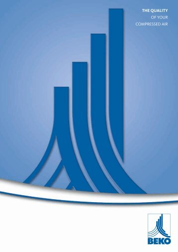THE QUALITY OF YOUR COMPRESSED AIR - Beko Technologies