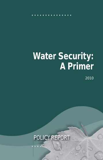 Water Security: A Primer - Canadian Water Network