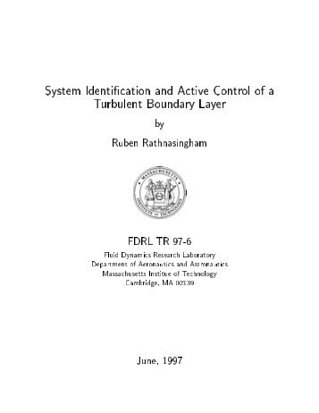System Identi cation and Active Control of a Turbulent Boundary Layer