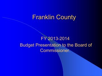 2013-2014 Budget Presentation - Franklin County