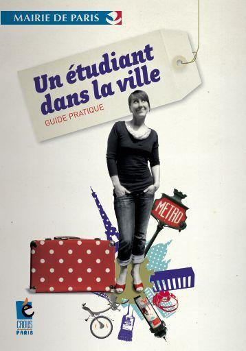 télécharger le guide « un étudiant dans la ville - Etudiantdeparis.fr