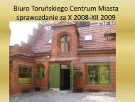 Prezentacja na temat działalności Biura Toruńskiego Centrum ...