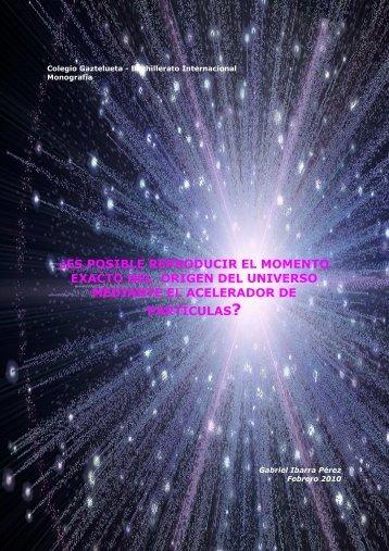 Â¿es posible reproducir el momento exacto del origen del universo ...