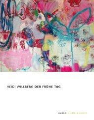 HEIDI WILLBERG der frühe tag - GALERIE Michael Radowitz
