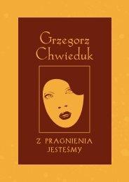 Grzegorz Chwieduk - Z pragnienia jesteśmy