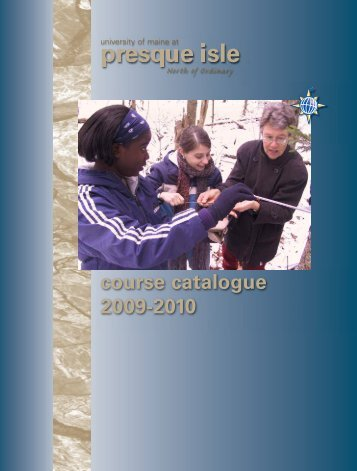 Course Catalogue 2009-2010 - University of Maine at Presque Isle