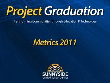Metrics 2011 - Sunnyside Unified School District