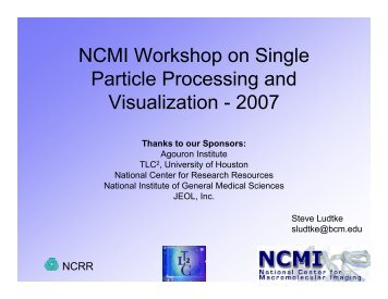 NCMI Workshop on Single Particle Processing and Visualization ...