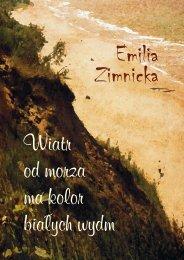 Emilia zimnicka - Wiatr od morza ma kolor białych ... - Powiat Słupski