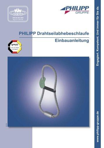 PHILIPP Drahtseilabhebeschlaufe Einbauanleitung - PHILIPP Gruppe