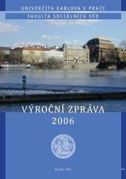 výroční zpráva 2006 - Fakulta sociálních věd - Univerzita Karlova
