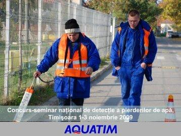 Concurs-seminar naţional de detecţie a pierderilor de apă ... - Aquatim