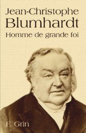 Jean-Christophe Blumhardt Homme de grande foi