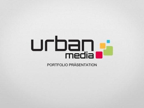 PORTFOLIO PRÄSENTATION - Urban Media GmbH
