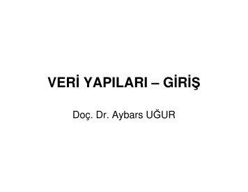 Veri Yapıları - Dr. Aybars UĞUR