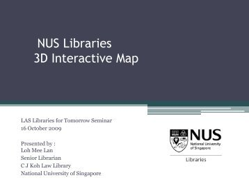 NUS Libraries 3D MAP - Library Association of Singapore