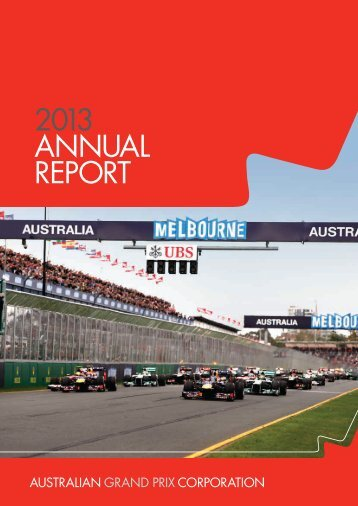 2013 AnnuAl RepoRt - Australian Grand Prix