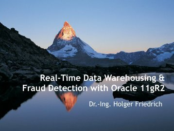 Real-Time Data Warehousing & Fraud Detection with Oracle 11gR2