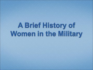 History of Women in the Military Briefing (.PDF) - VFW
