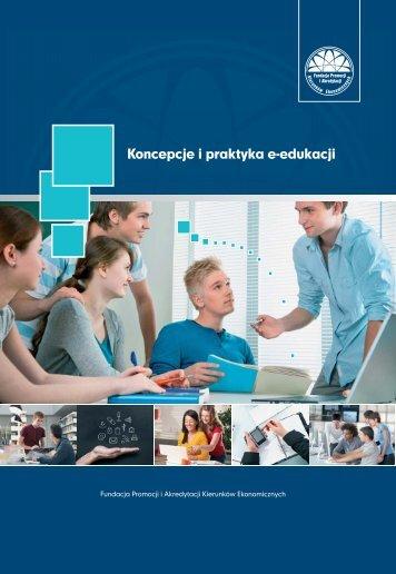 Koncepcje i praktyka e-edukacji - Rozwój e-edukacji w ...