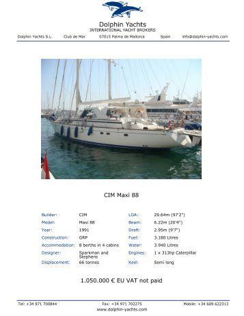 CIM Maxi 88 1.050.000 € EU VAT not paid - Dolphin Yachts