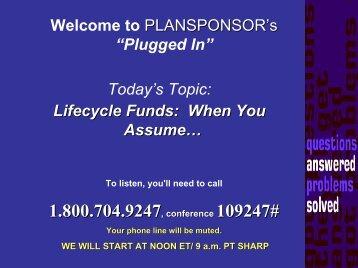 1.800.704.9247, conference 109247# - PlanSponsor