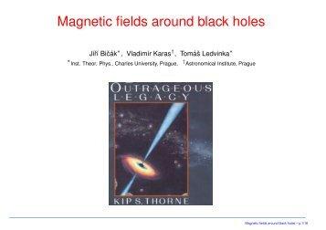 Magnetic fields around black holes - Prague Relativistic Astrophysics