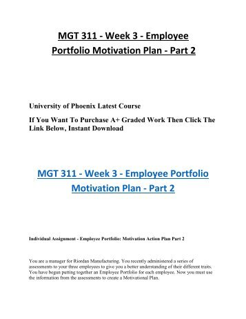 mgt 311 motivation strategy plan Get access to mgt 311 week 2 individual employee portfolio summary essays only from  motivation action plan determine the motivational strategy or.