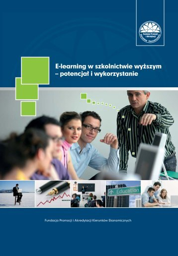E-learning w szkolnictwie wyższym – potencjał I wykorzystanie