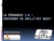 la pédagogie 2.0 : enseigner en 2011,c'est quoi? - FGA - Montérégie