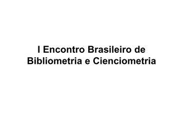 I Encontro Brasileiro de Bibliometria e Cienciometria - BVS