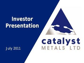Investor Presentation Investor Presentation - Catalyst Metals