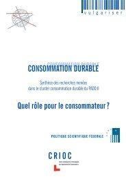 CONSOMMATION DURABLE Quel rôle pour le consommateur - Crioc